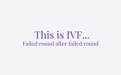 This is IVF… Failed round after failed round